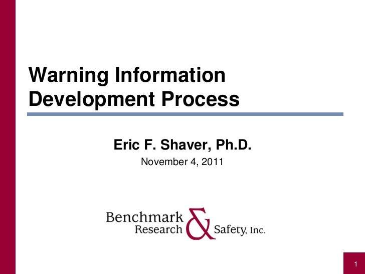 Warning InformationDevelopment Process       Eric F. Shaver, Ph.D.           November 4, 2011                             ...
