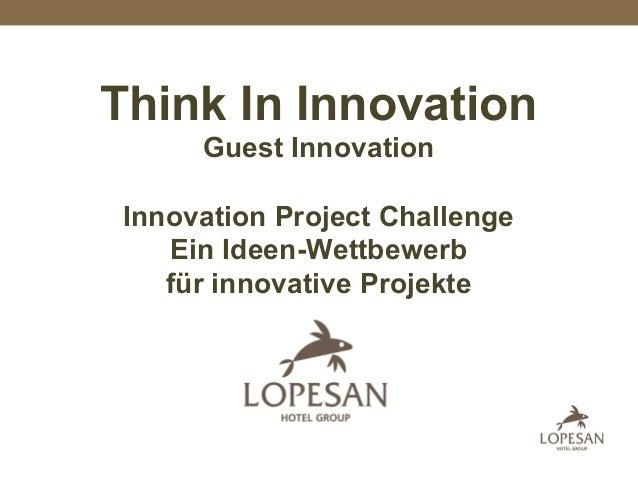 Think In Innovation Guest Innovation Innovation Project Challenge Ein Ideen-Wettbewerb für innovative Projekte