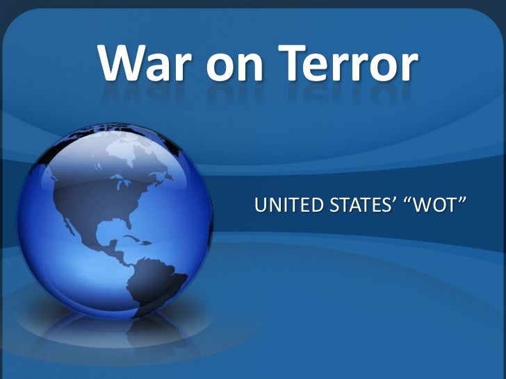 "War on Terror      UNITED STATES' ""WOT"""