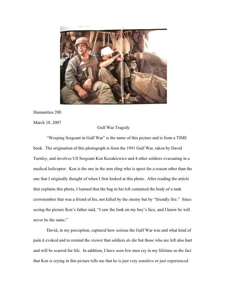 "Humanities 200  March 18, 2007                                       Gulf War Tragedy          ""Weeping Sergeant in Gulf W..."