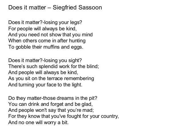 does it matter by siegfried sassoon essay Essay writing guide learn 10r 28/11/01 - poetry presentation - 'does it matter' by siegfried sassoon does it matter you will notice that siegfried is.