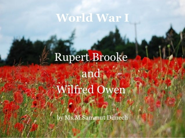 World War IRupert Brooke     andWilfred Owenby Ms.M.Sammut Dimech