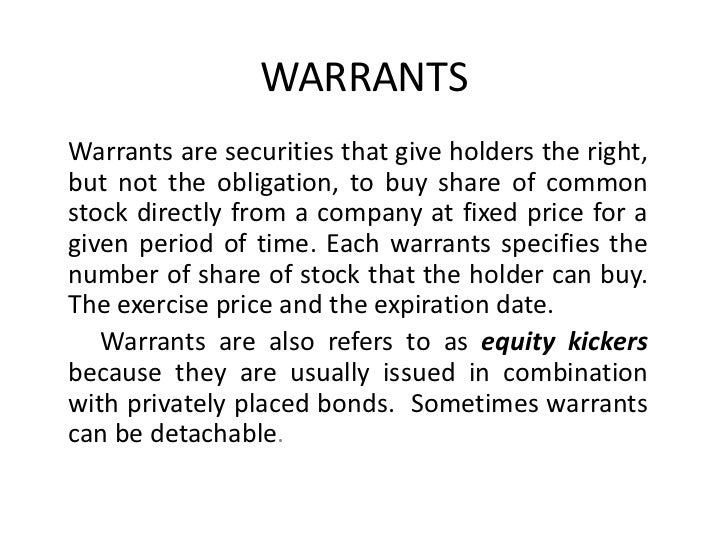 WARRANTSWarrants are securities that give holders the right,but not the obligation, to buy share of commonstock directly f...