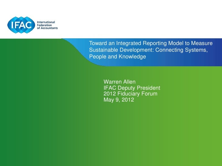 Toward an Integrated Reporting Model to MeasureSustainable Development: Connecting Systems,People and Knowledge     Warren...
