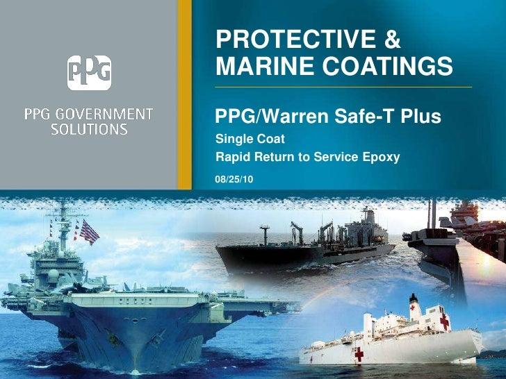 08/25/10<br />PPG/Warren Safe-T Plus <br />Single Coat<br />Rapid Return to Service Epoxy<br />