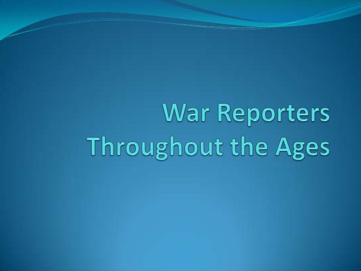 War reporters from spanish american war to iraq