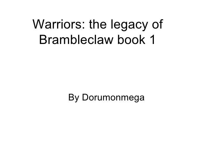 Warriors: the legacy of Brambleclaw book 1 By Dorumonmega