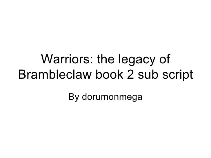 Warriors: the legacy of Brambleclaw book 2 sub script  By dorumonmega