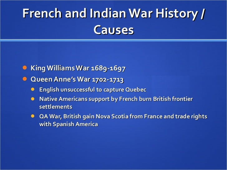 essay on the causes of the french and indian war The main causes of the french and indian war it was a battle between the british and the french with their indian allies the war french and indian war essay.