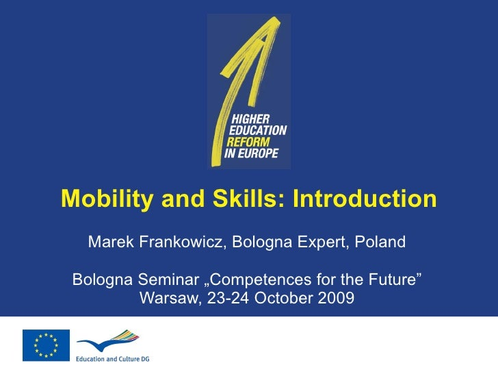 "Mobility and Skills: Introduction Marek Frankowicz, Bologna Expert, Poland Bologna Seminar ""Competences for the Future"" Wa..."