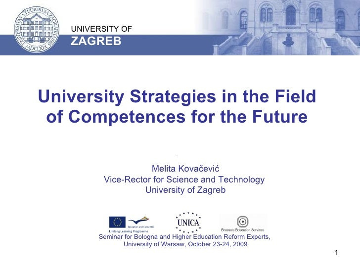 University  Strategies in the Field of Competences for the Future Melita Kovačević Vice-Rector for Science and Technology ...