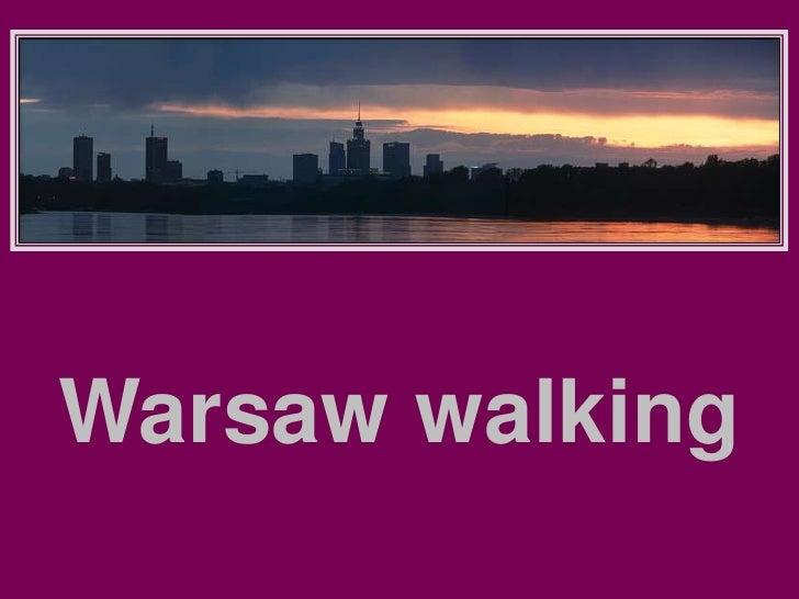 Warsaw walking      <br />