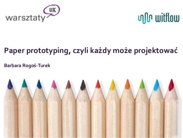 Warsztaty UX - Paper prototyping, czyli każdy może projektować