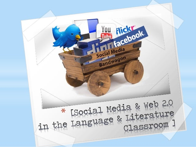 Web 2.0 and Social Media in the Language and Literature Classroom