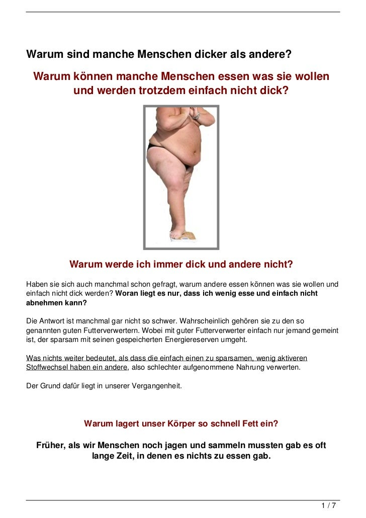 Warum sind manche Menschen dicker als andere?  Warum können manche Menschen essen was sie wollen        und werden trotzde...