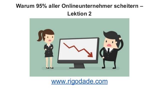 Warum 95% aller Onlineunternehmer scheitern – Lektion 2 www.rigodade.com
