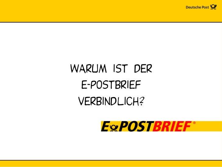 Warum ist der   e-postbrief  verbindlich?