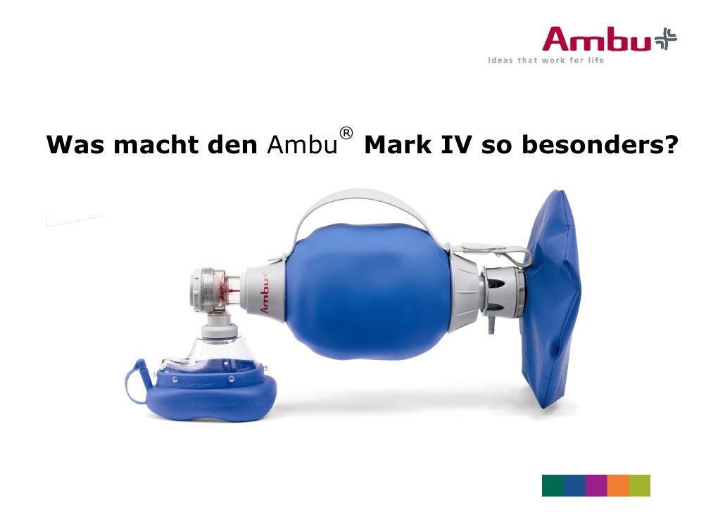 ® Was macht den Ambu   Mark IV so besonders?