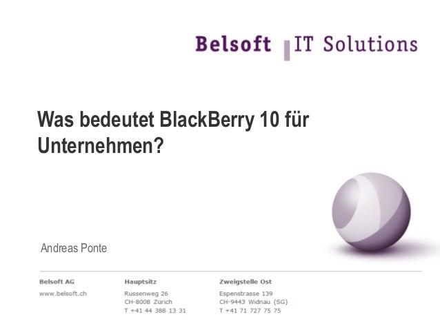 Was bedeutet BlackBerry 10 fürUnternehmen?Andreas Ponte