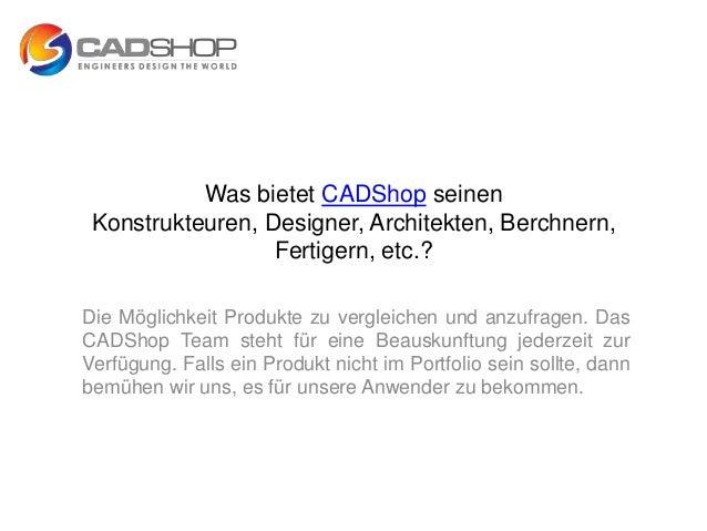 Was bietet CADShop seinen Konstrukteuren, Designer, Architekten, Berchnern,                  Fertigern, etc.?Die Möglichke...