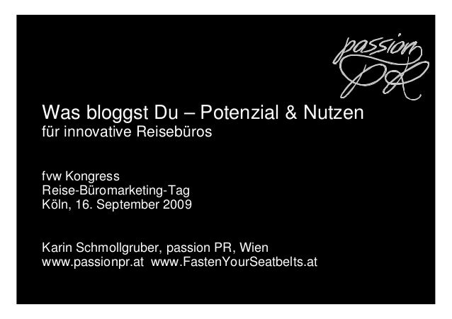 Was bloggst Du – Potenzial & Nutzen für innovative Reisebüros fvw Kongress Reise-Büromarketing-Tag Köln, 16. September 200...
