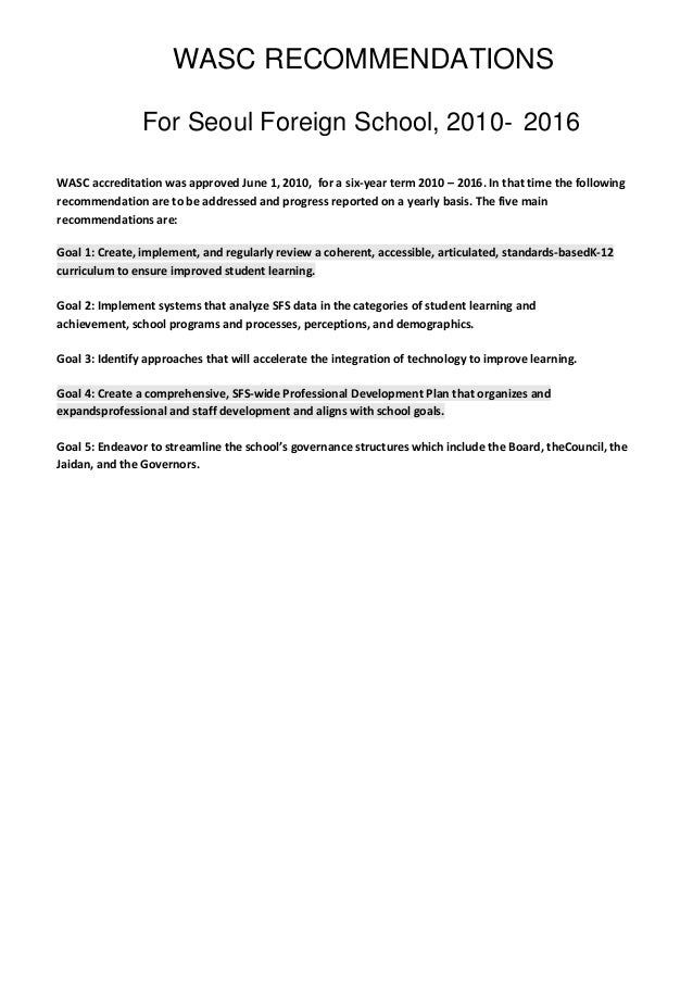 WASC RECOMMENDATIONS                For Seoul Foreign School, 2010‐ 2016WASC accreditation was approved June 1, 2010, for ...