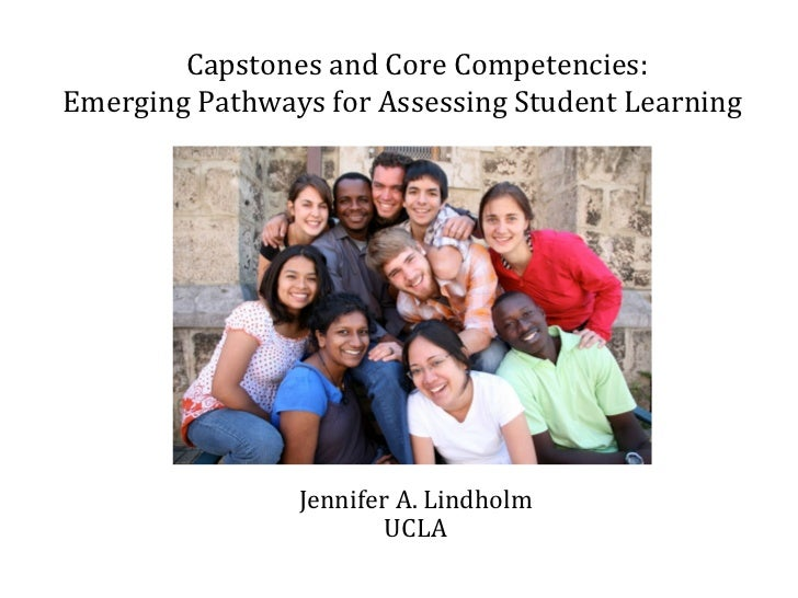 Jennifer Lindholm: Capstones and Core Competencies:  Emerging Pathways for Assessing Student Learning