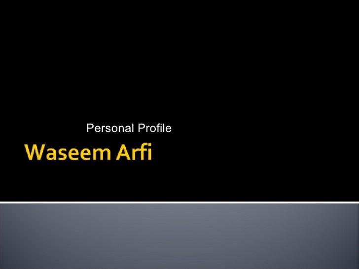 Waseem Arfi Personal Profile