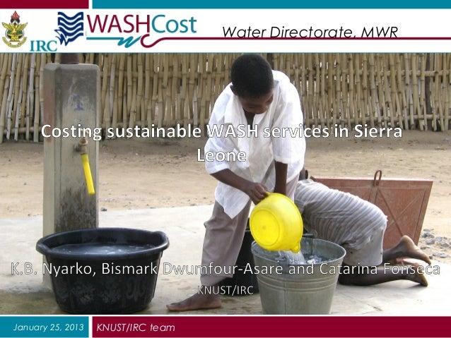 Water Directorate, MWRJanuary 25, 2013   KNUST/IRC team
