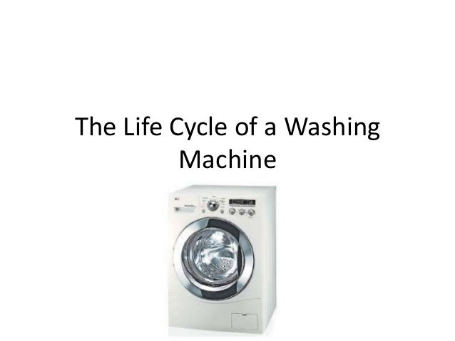 The Life Cycle of a Washing Machine