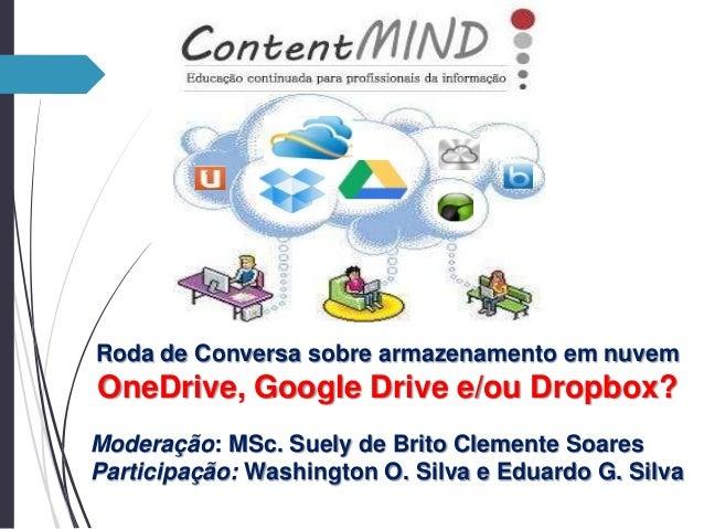 """""""GoogleDrive, OneDrive e/ou Dropbox? Roda de conversa sobre armazenamento em nuvem"""""""