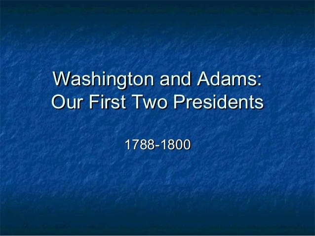 Washington and adams