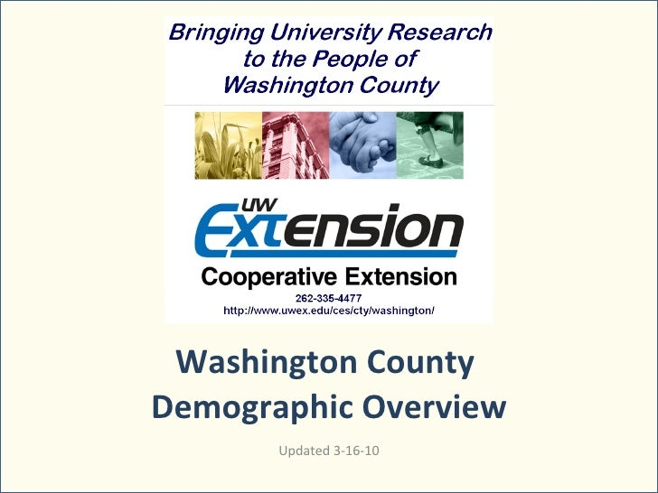 Washington County  Demographic Overview Updated 3-16-10