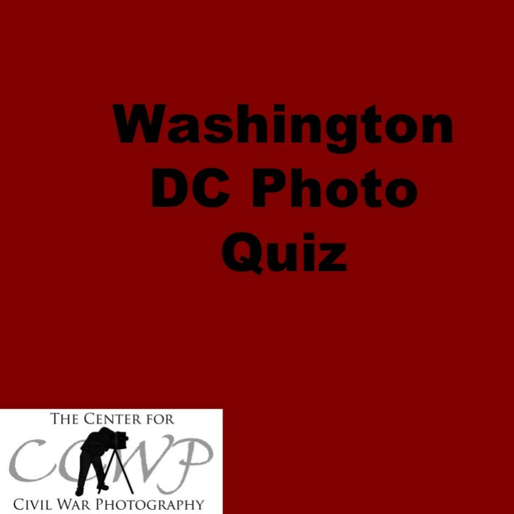 Civil War Washington DC Photo Quiz