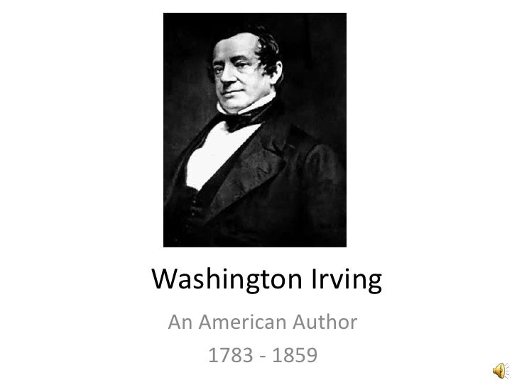 Washington Irving An American Author     1783 - 1859