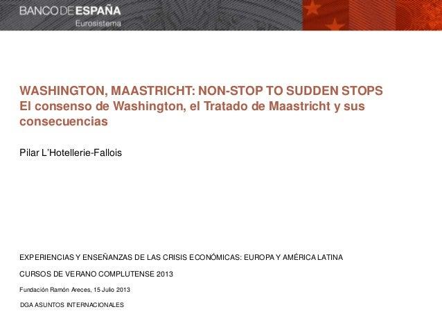 Washington, Maastricht. Non stop to sudden stops