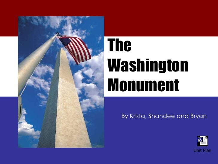 The  Washington  Monument By Krista, Shandee and Bryan