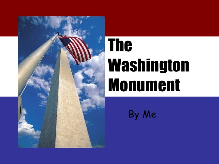 The  Washington  Monument By Me