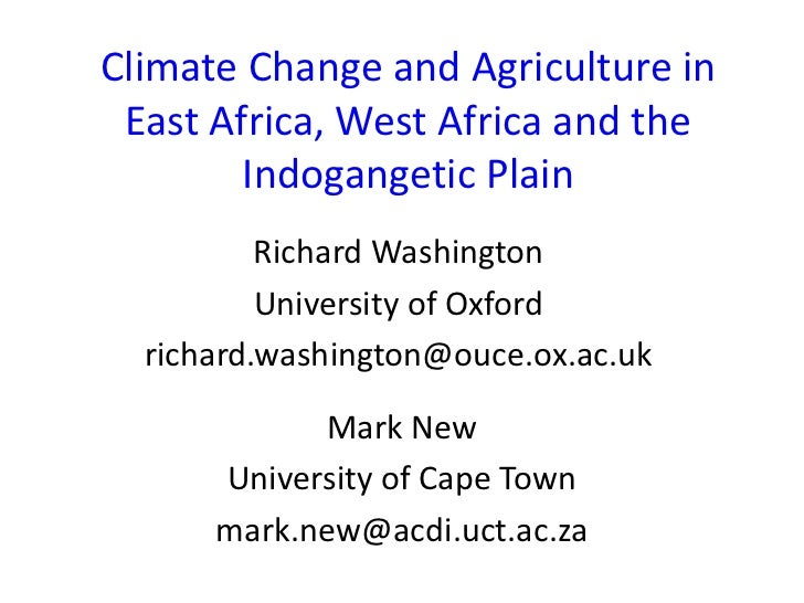 Climate Change and Agriculture in East Africa, West Africa and the        Indogangetic Plain          Richard Washington  ...