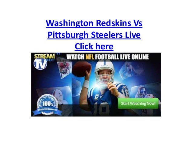 Washington Redskins Vs Pittsburgh Steelers Live Click here