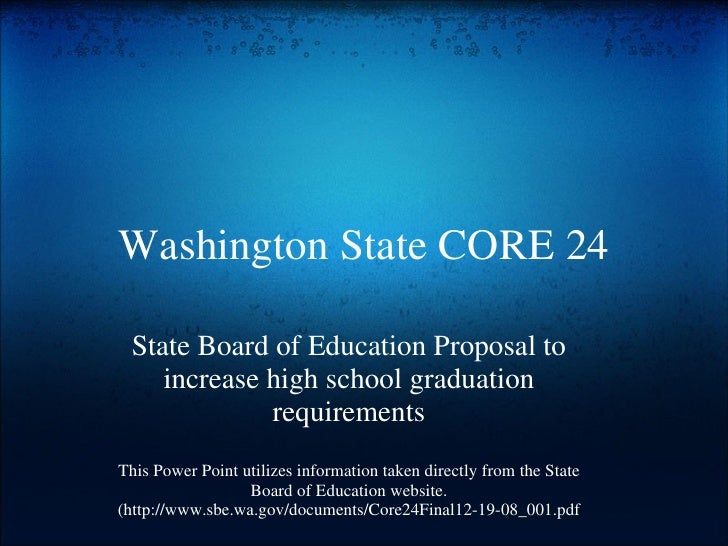 Washington State CORE 24 State Board of Education Proposal to increase high school graduation requirements This Power Poin...
