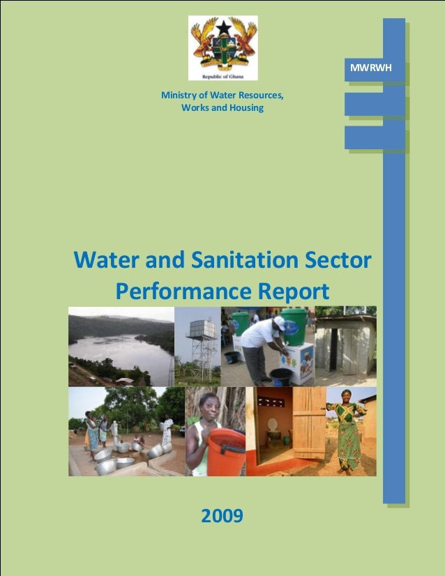 Ministry of Water Resources, Works and Housing Water and Sanitation Sector Performance Report 2009 MWRWH