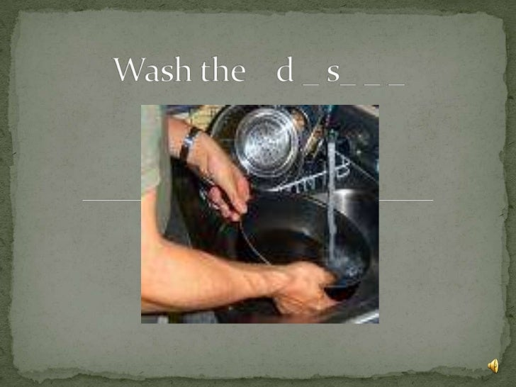 Wash the cl_th_s.