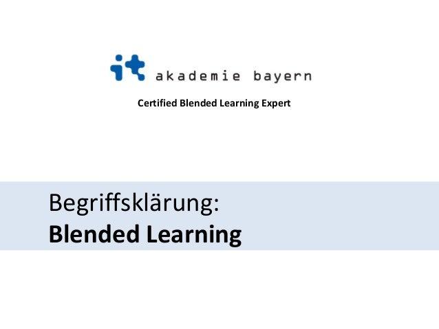 Certified Blended Learning Expert  Begriffsklärung:  Blended Learning