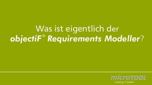 Was ist eigentlich der objectiF Requirements Modeller? ®