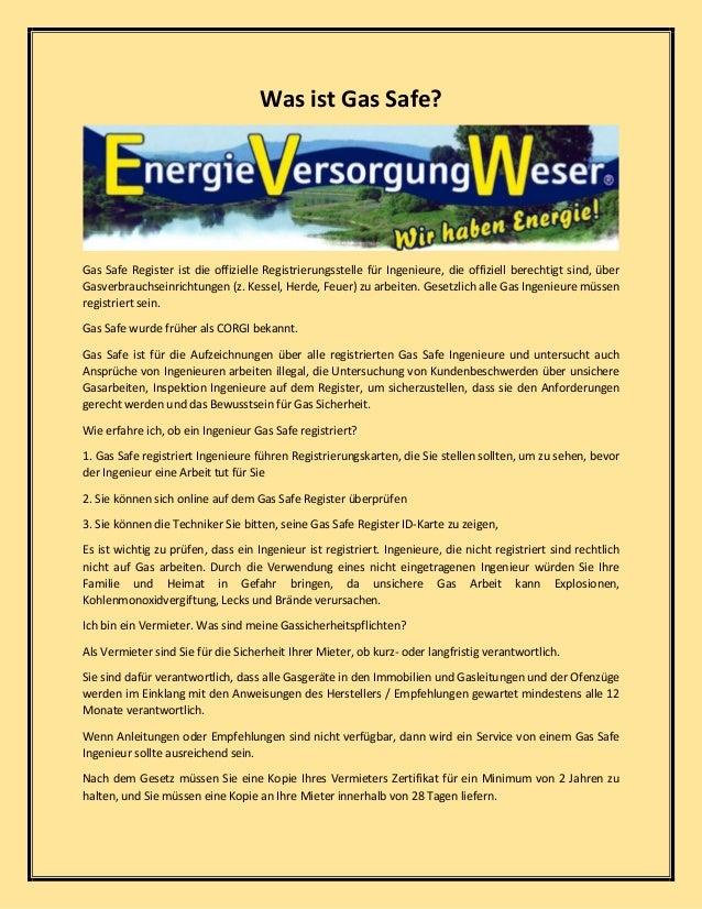 Was ist Gas Safe? Gas Safe Register ist die offizielle Registrierungsstelle für Ingenieure, die offiziell berechtigt sind,...