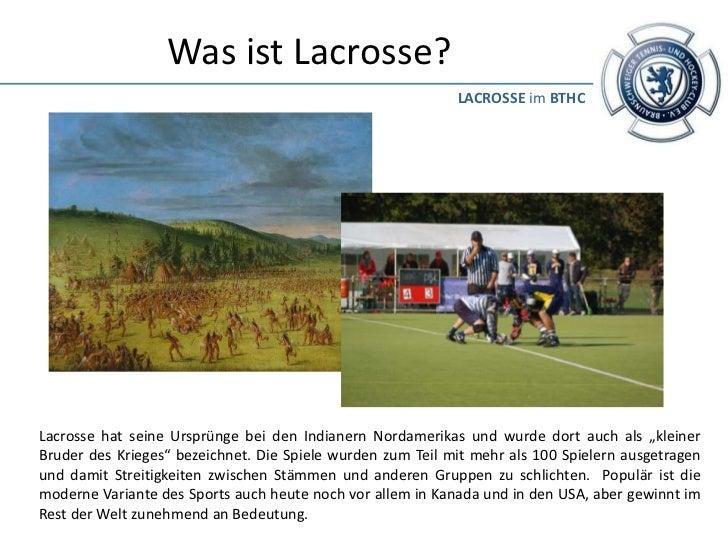 Was ist Lacrosse?                                                            LACROSSE im BTHCLacrosse hat seine Ursprünge ...