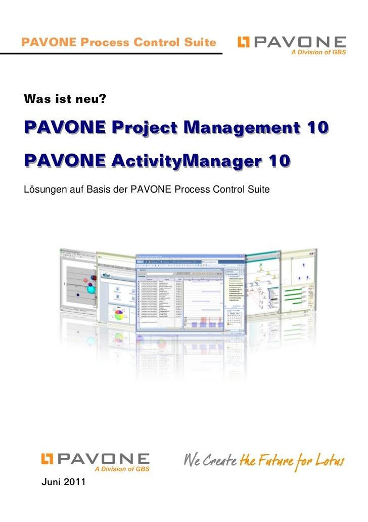 PAVONE Process Control SuiteWas ist neu?PAVONE Project Management 10PAVONE ActivityManager 10Lösungen auf Basis der PAVONE...