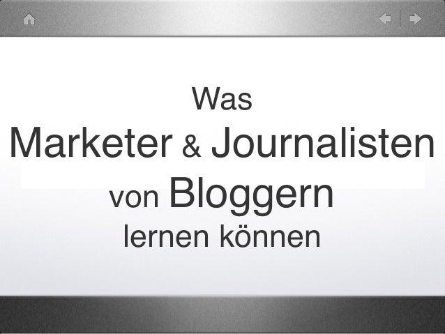 Was  Marketer & Journalisten von Bloggern lernen können