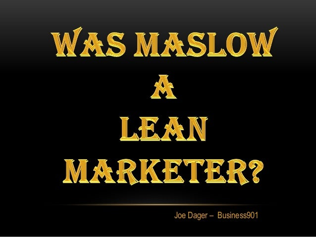 Was Maslow a Lean Marketer?